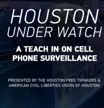 Houston Under Watch: A Teach In on Cell Phone Surveillance